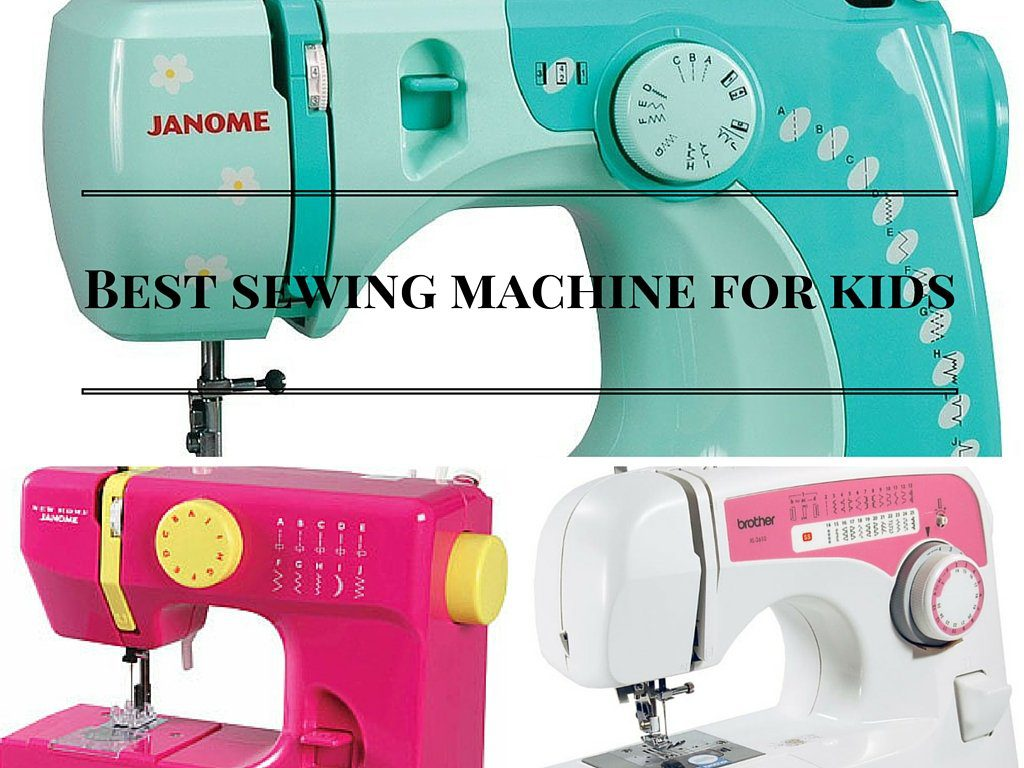 Best Sewing Machine For Kids in 2019 - Reviews of the Top 5 Machines