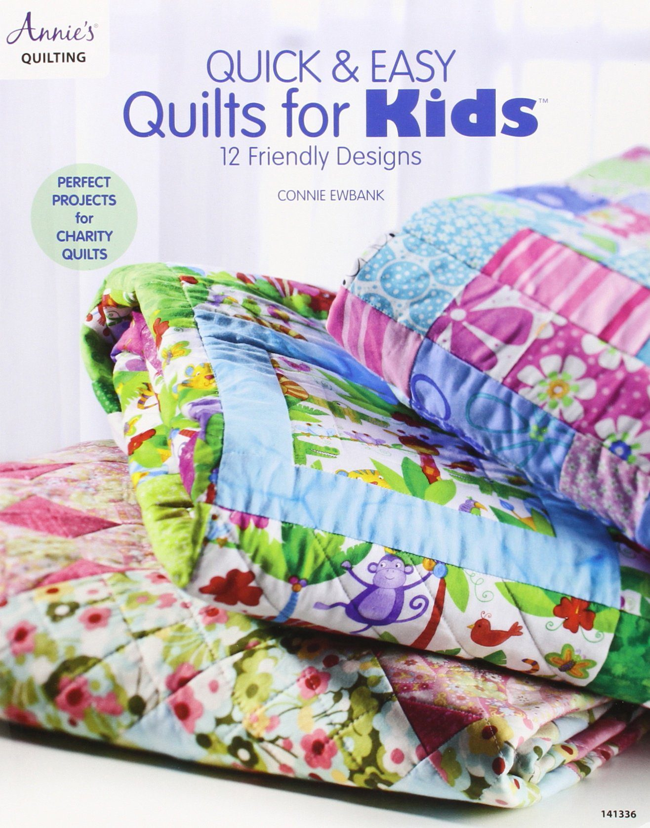 Quick and Easy Quilts for Kids