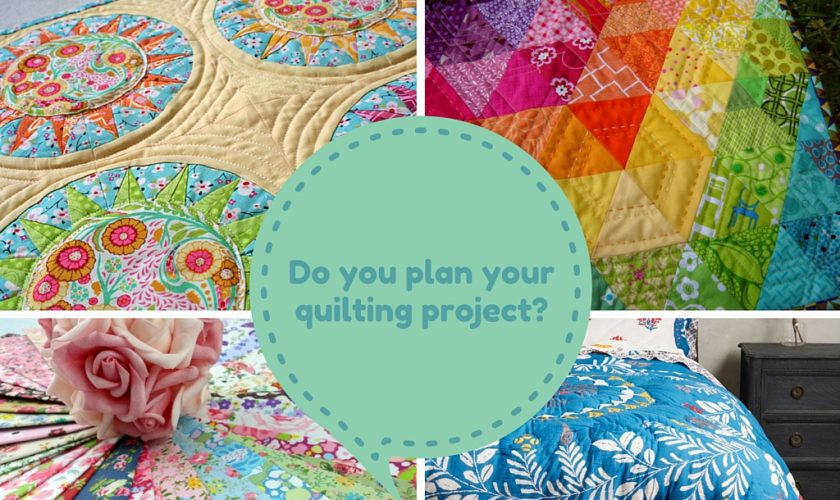 DO YOU PLAN YOUR QUILT-