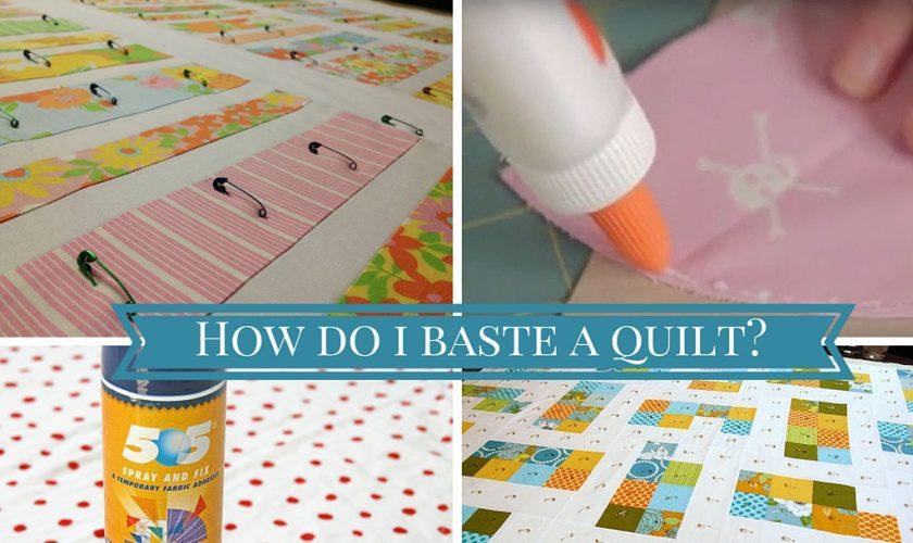 How do I baste a quilt-