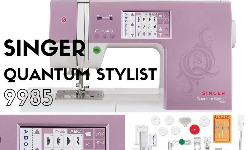Singer Quantum Stylist 9985