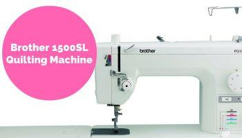 Brother 1500SLQuilting Machine