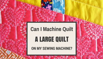 How can I machine quilt a big quilt on my sewing machine-