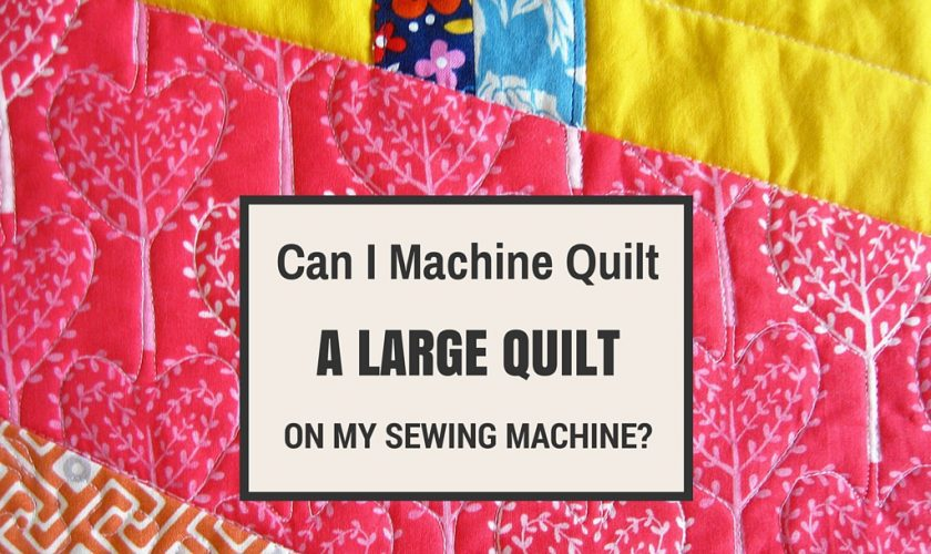 Can I Create A Large Quilt On A Regular Home Sewing Machine Cool Quilting On Regular Sewing Machine