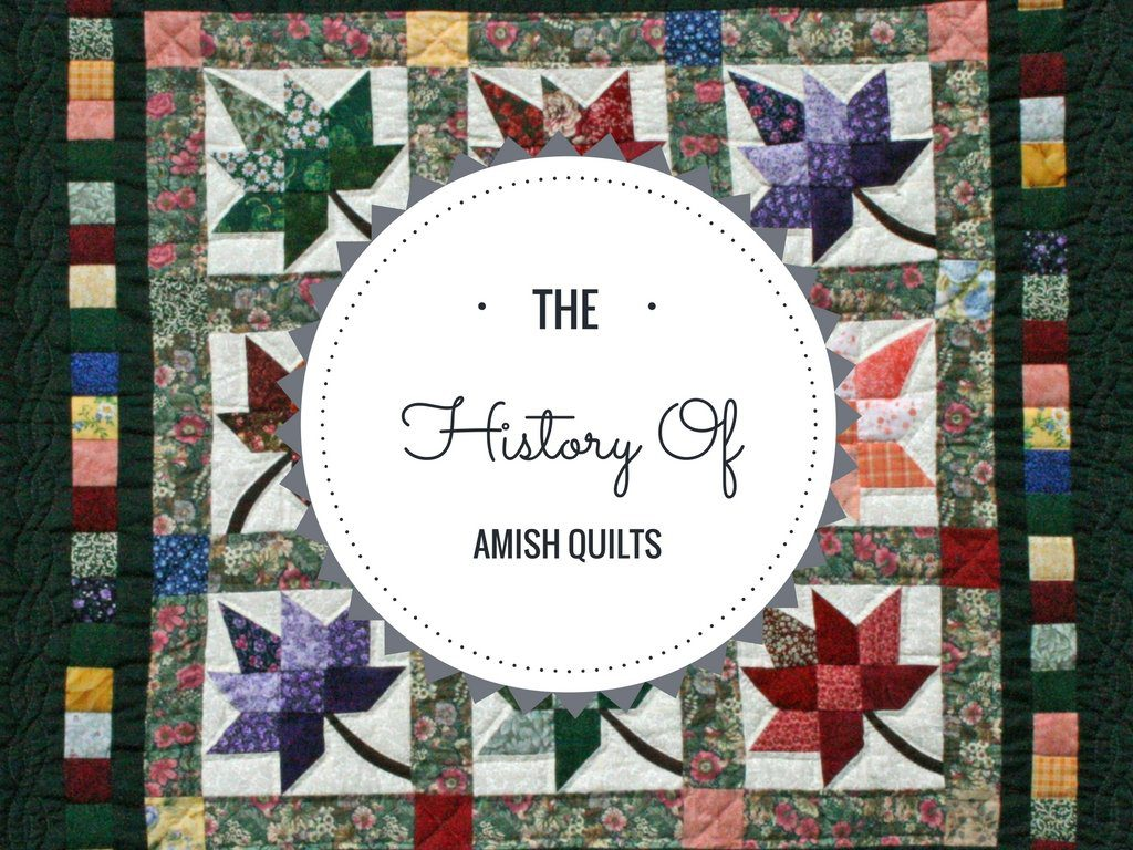 The History of Amish Quilts - Simple, Beautiful and Traditional : quilts history - Adamdwight.com