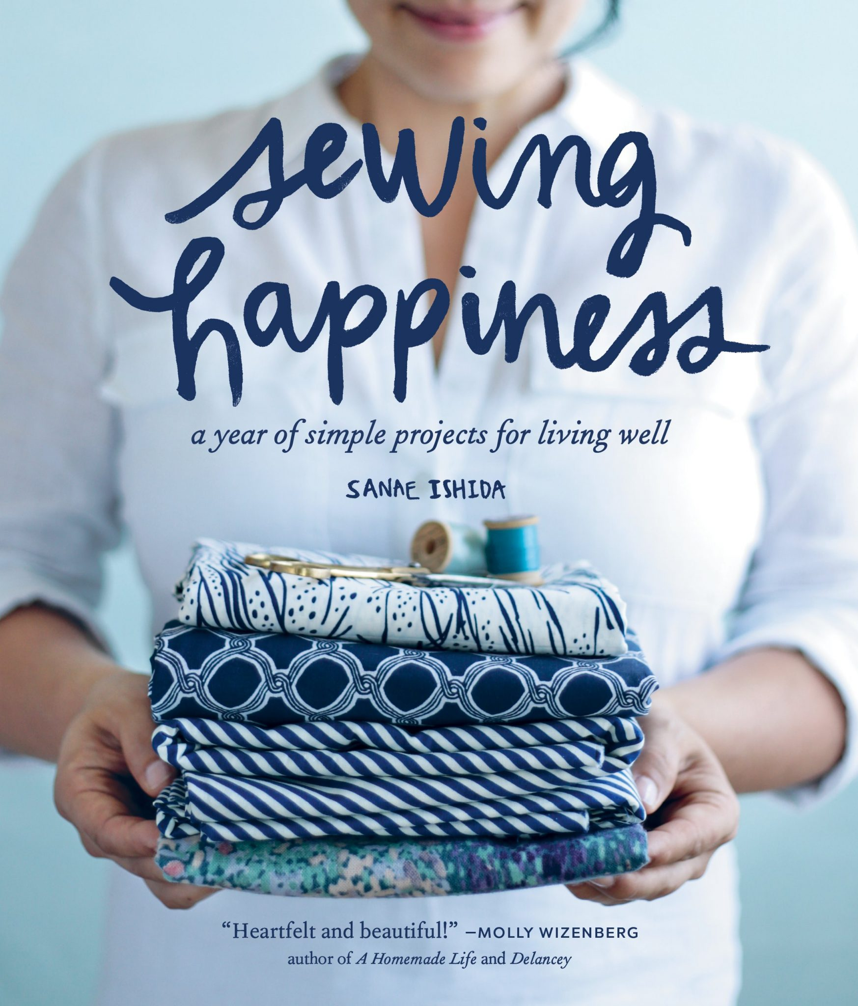 A Year Of Happiness sewing happiness: a year of simple projects for living well