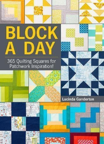 Block a Day: 365 Quilting Squares for Patchwork Inspiration